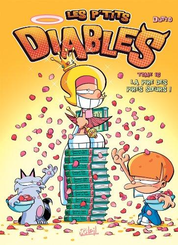 9782302030947: Les P'tits Diables: La Pire Des Pires Soeurs (French Edition)