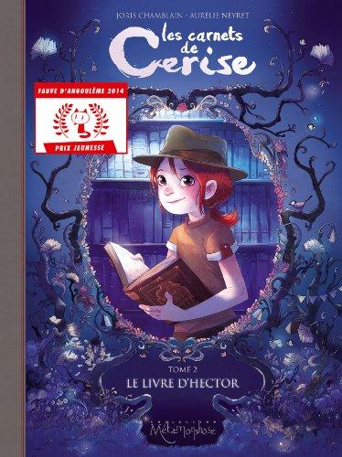 9782302030954: Les Carnets de Cerise T02 - Le Livre d'Hector - Fauve d'Angoulême - Prix jeunesse 2014
