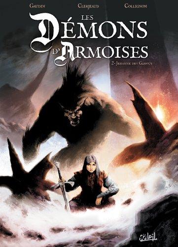 DÉMONS D'ARMOISES (LES) T.02 : JEHANNE DES GAROUS: GAUDIN JEAN-CHARLES