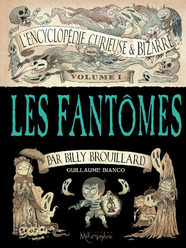 9782302036260: L'Encyclopédie curieuse et bizarre par Billy Brouillard T1 - Les Fantômes