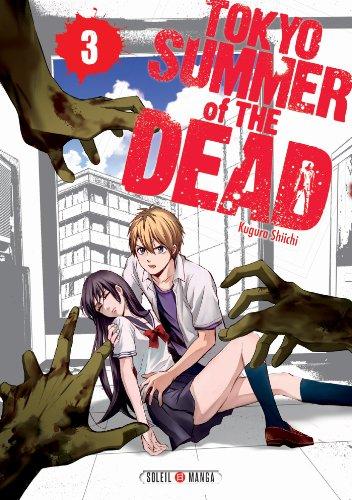 TOKYO, SUMMER OF THE DEAD T.03: KUGURA SHIICHI
