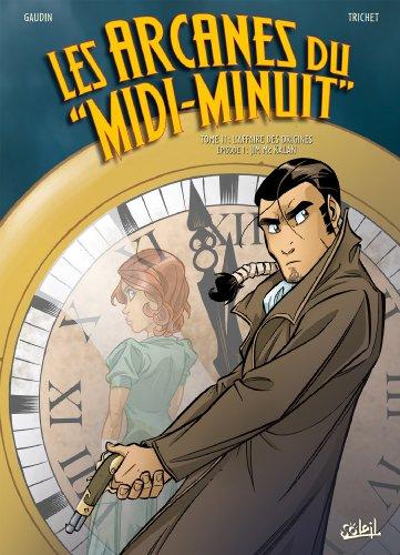 9782302037243: Les Arcanes du Midi-Minuit T11: L'Affaire des origines : Jim Mc Kalan