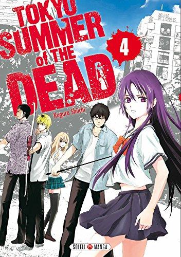 TOKYO, SUMMER OF THE DEAD T.04: KUGURA SHIICHI
