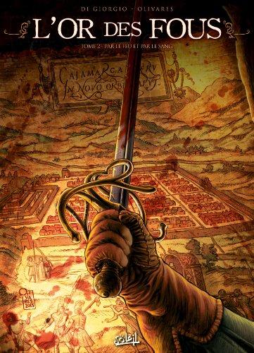 9782302037687: L'Or des fous T02 - Par le feu et par le sang