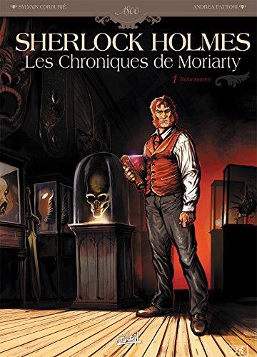 9782302042100: Sherlock Holmes - Les Chroniques de Moriarty T01: Renaissance (1800)