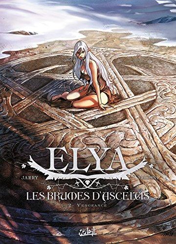 9782302042506: Elya, les Brumes d'Asceltis T2 - Vengeance