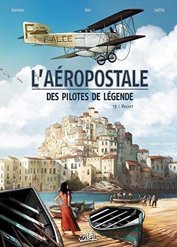 9782302042544: L'Aéropostale - Des Pilotes de légende T03: Vachet