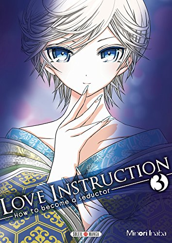 9782302045071: Love Instruction T03: How to become a seductor