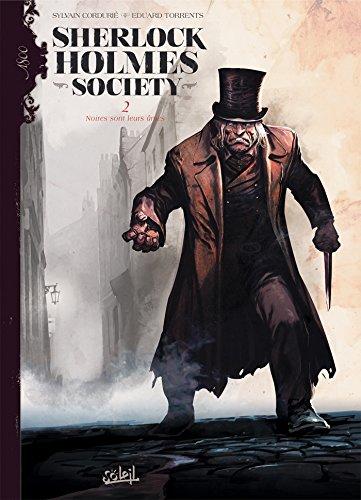 SHERLOCK HOLMES SOCIETY T.02 : NOIRES SONT LEURS ÂMES: CORDURI� SYLVAIN