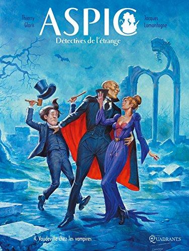 9782302047495: Aspic, détectives de l'étrange T4 - Vaudeville chez les vampires