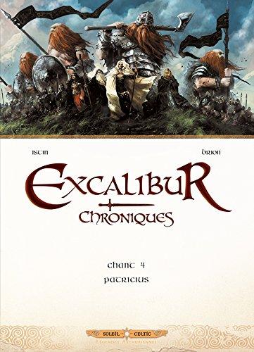 EXCALIBUR CHRONIQUES T.04 : PATRICIUS: ISTIN JEAN-LUC