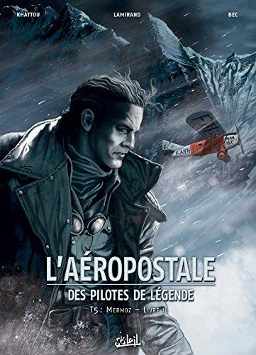 9782302063631: L'Aéropostale - Des Pilotes de légende T05: Mermoz - Livre II
