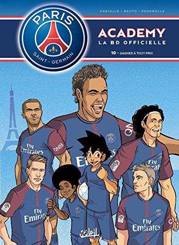 9782302064942: Paris Saint-Germain Academy T10: Gagner à tout prix