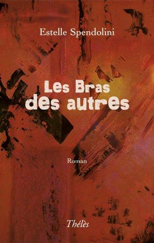 9782303000772: Les Bras des Autres (French Edition)