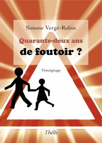 9782303001359: Quarante Deux Ans de Foutoir (French Edition)