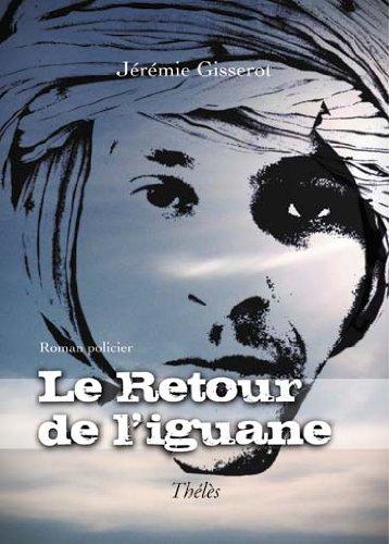 9782303001823: Le Retour de l Iguane