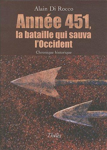 9782303002288: Annee 451 la Bataille Qui Sauva l Occident