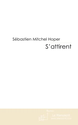 9782304000955: S'attirent: Tome 1 (French Edition)