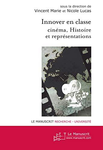 9782304004441: Innover en Classe Cinéma, Histoire et Représentations (French Edition)