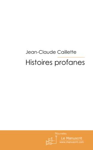 Histoires Profanes - Caillette, Jean-Claude