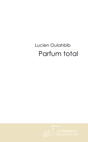 9782304006261: Parfum total (French Edition)
