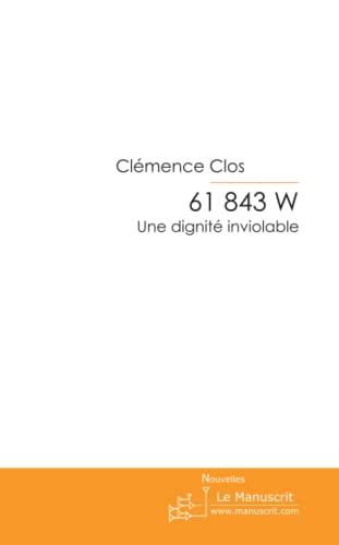 61 843 W: Une Dignité Inviolable - Clos, Clémence