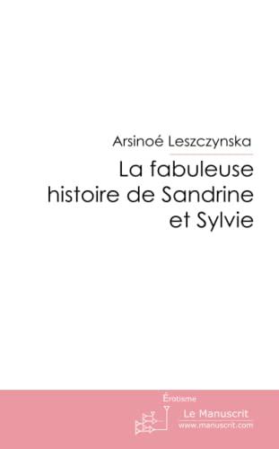9782304007480: La fabuleuse histoire de Sandrine et Sylvie