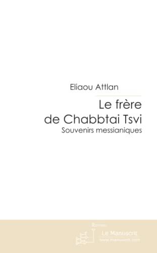9782304017588: Le frere de Chabbtai Tsvi (French Edition)