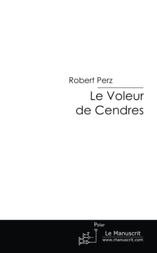 9782304023268: Le Voleur de cendres (French Edition)