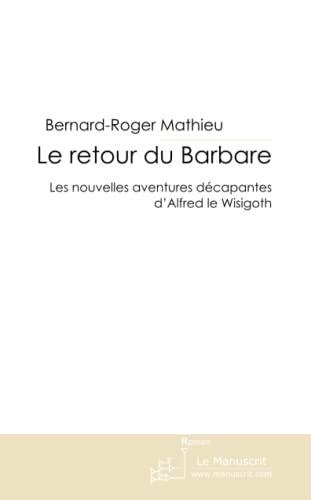 9782304027907: Le Retour du Barbare (French Edition)