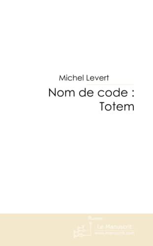 9782304028584: Nom de Code: Totem