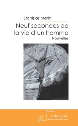 9782304029567: Neuf secondes de la vie d'un homme (French Edition)