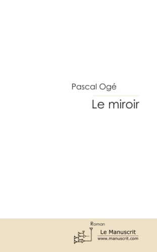 9782304034844: Le miroir (French Edition)
