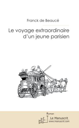 9782304035223: LE VOYAGE EXTRAORDINAIRE D'UN JEUNE PARISIEN
