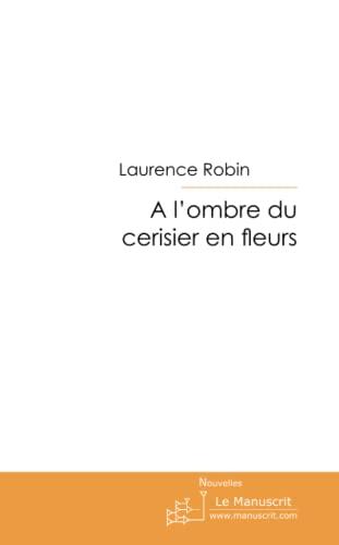 A l'ombre du cerisier en fleurs: Laurence Robin