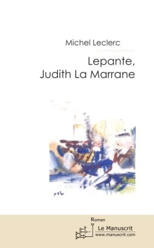 9782304037104: LEPANTE, JUDITH LA MARRANE