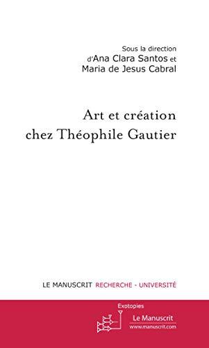 9782304040821: ART ET CREATION CHEZ THEOPHILE GAUTIER