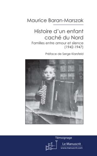 9782304044225: Histoire d'un enfant cach� du Nord: Familles entre amour et silence (1942-1947)