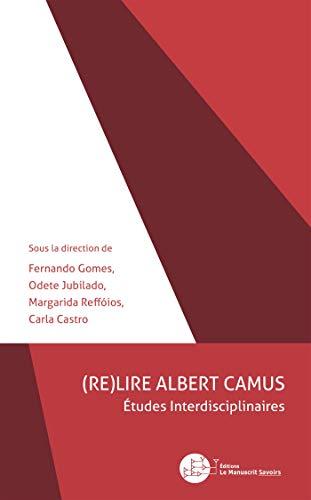 RE)LIRE ALBERT CAMUS: ?tudes interdisciplinaires (French Edition): Gomes, Fernando