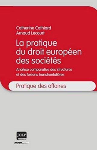 La pratique du droit européen des sociétés (French Edition):...