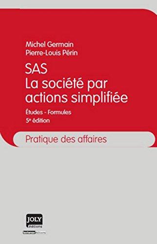 9782306000311: Sas - la societe par actions simplifiee - cinquième édition (Pratique des affaires)