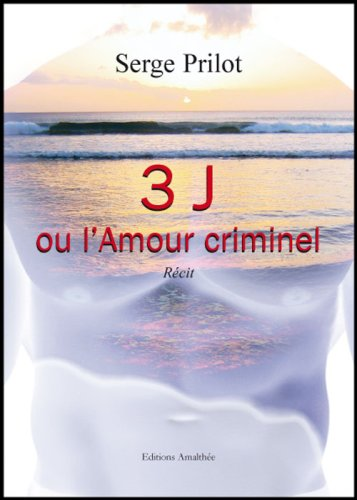 9782310000222: 3 J Ou l'Amour Criminel (French Edition)