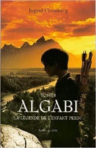 9782310000246: Algabi, tome1 : La L�gende de l'Enfant perdu