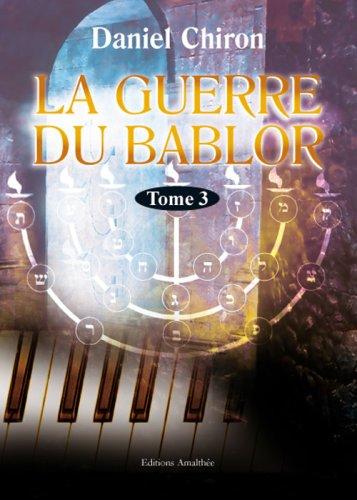 9782310000628: LA GUERRE DU BABLOR T.3