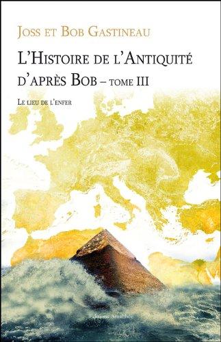 9782310004077: Histoire de l Antiquite d Après Bob T3 Le lieu de l'Enfer