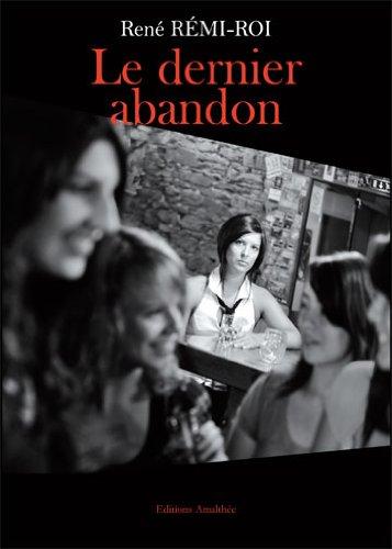 9782310004664: Le Dernier Abandon
