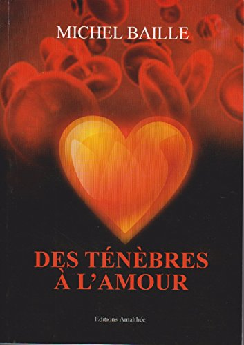 9782310005449: Des Tenebres a l Amour (French Edition)