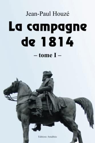 9782310006521: La campagne de 1814 - Tome 1