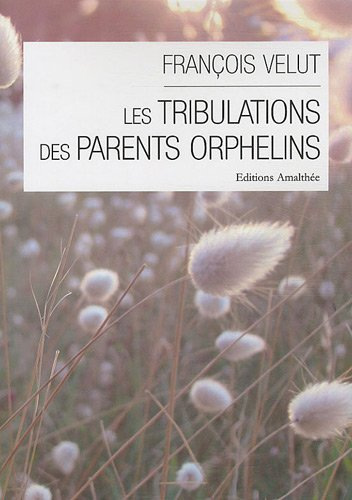 9782310006675: Les tribulations des parents orphelins