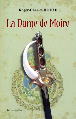 9782310007610: La Dame de Moire (French Edition)